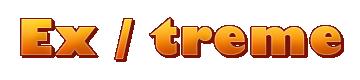 Ex / treme